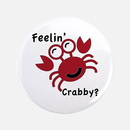 "Feelin' Crabby? 3.5"" Button"