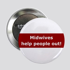 Midwives Help People Out Button