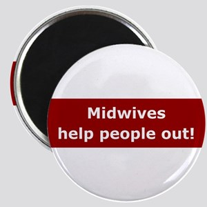 Midwives Help People Out Magnet