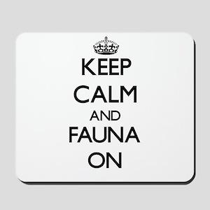 Keep Calm and Fauna ON Mousepad