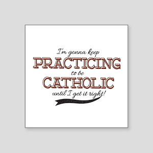 Practicing Catholic Sticker