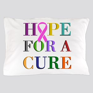 Hope For A Cure Pillow Case