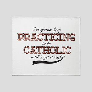 Practicing Catholic Throw Blanket
