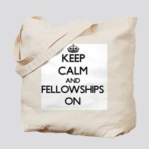 Keep Calm and Fellowships ON Tote Bag