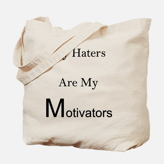 Haters are my motivators Tote Bag