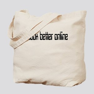 I look better online Tote Bag
