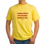 laptop without 2 real mouse buttons Yellow T-Shirt