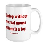 laptop without 2 real mouse buttons is Large Mug