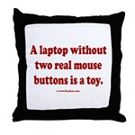 laptop without 2 real mouse buttons i Throw Pillow