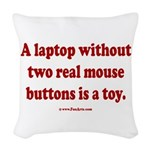 laptop without 2 real mouse bu Woven Throw Pillow