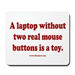 laptop without 2 real mouse buttons is a Mousepad