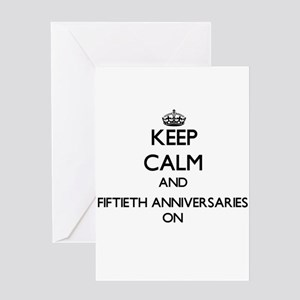 Keep Calm and Fiftieth Anniversarie Greeting Cards