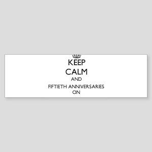 Keep Calm and Fiftieth Anniversarie Bumper Sticker