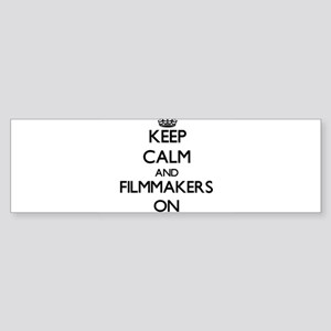 Keep Calm and Filmmakers ON Bumper Sticker