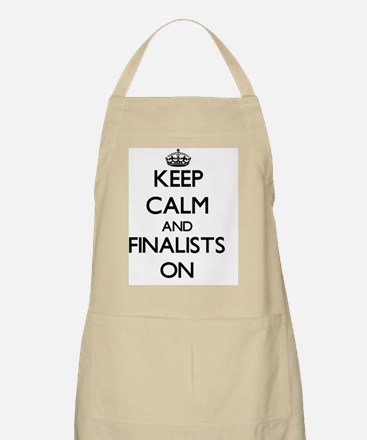 Keep Calm and Finalists ON Apron