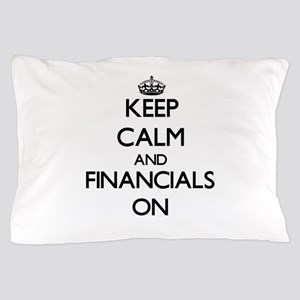 Keep Calm and Financials ON Pillow Case