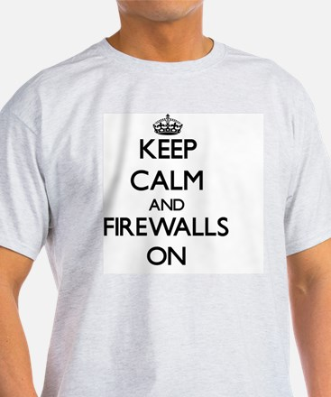 Keep Calm and Firewalls ON T-Shirt