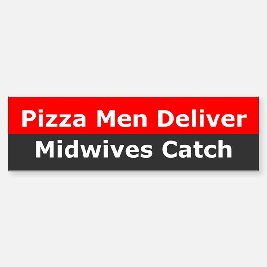 Midwives Catch Bumper Bumper Bumper Sticker