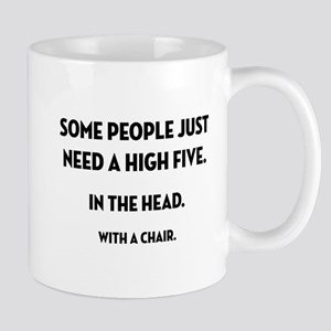 Some People Just Need... Mugs