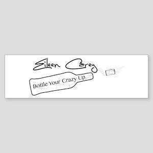 Bottle Your Crazy Up Bumper Sticker