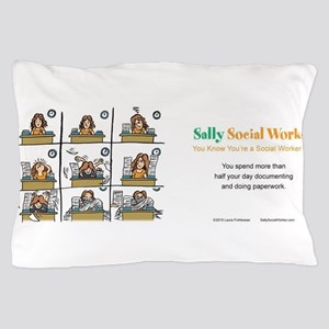Sally Social Worker doing more paperwo Pillow Case