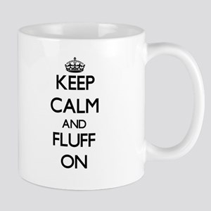 Keep Calm and Fluff ON Mugs