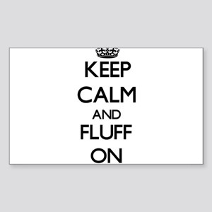 Keep Calm and Fluff ON Sticker