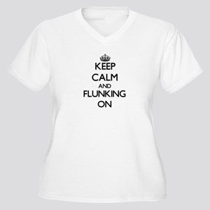 Keep Calm and Flunking ON Plus Size T-Shirt