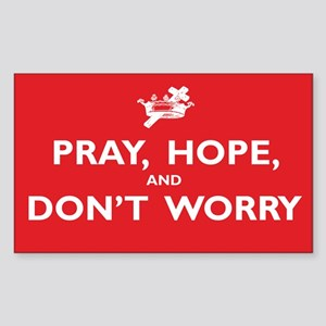 Pray, Hope, and Dont Worry Sticker