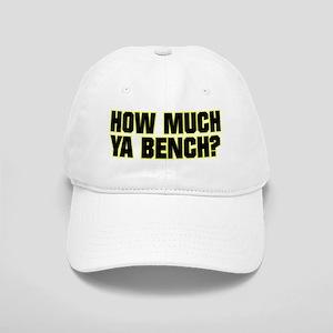 HOW MUCH YA BENCH? Cap