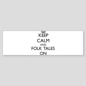 Keep Calm and Folk Tales ON Bumper Sticker