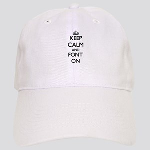 Keep Calm and Font ON Cap
