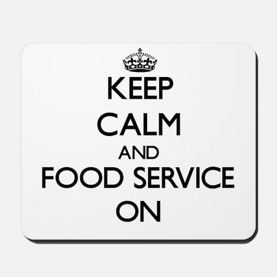 Keep Calm and Food Service ON Mousepad