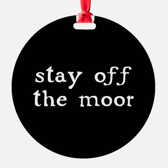 stay-off-the-moor-b.gif Ornament