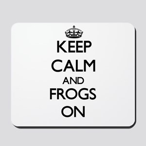 Keep Calm and Frogs ON Mousepad