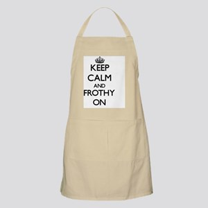 Keep Calm and Frothy ON Apron