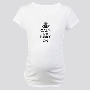 Keep Calm and Furry ON Maternity T-Shirt