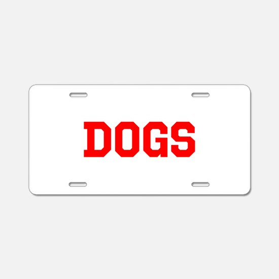 DOGS Aluminum License Plate