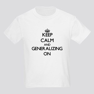 Keep Calm and Generalizing ON T-Shirt