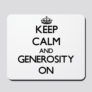 Keep Calm and Generosity ON Mousepad