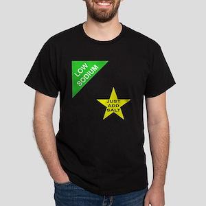 Low Sodium - Just add Salt Dark T-Shirt