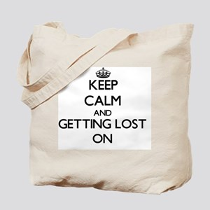 Keep Calm and Getting Lost ON Tote Bag