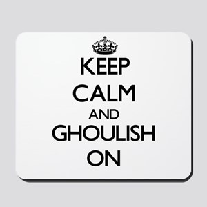 Keep Calm and Ghoulish ON Mousepad