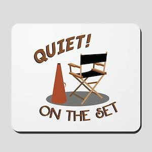 Quiet On Set Mousepad