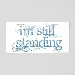 I'm Still Standing Aluminum License Plate