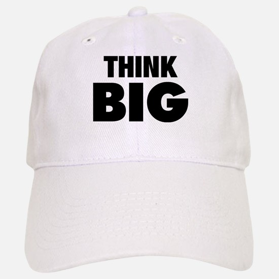 Think Big Baseball Baseball Cap
