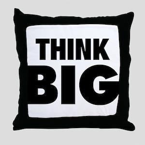 Think Big Throw Pillow