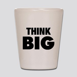 Think Big Shot Glass