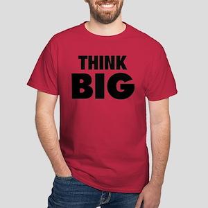 Think Big Dark T-Shirt