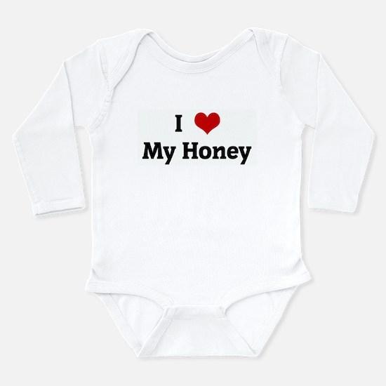 I Love My Honey Infant Bodysuit Body Suit